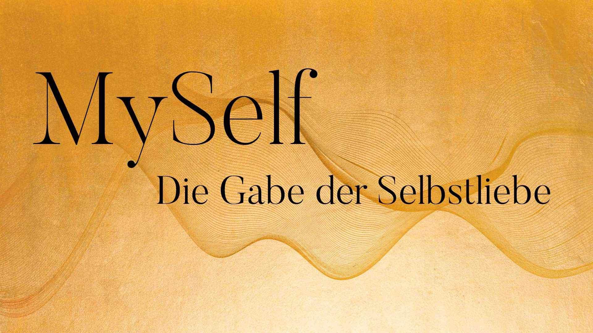 MySelf – die Gabe der Selbstliebe