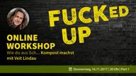 fucked-up-online-workshop-part-i-vorschau