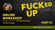 fucked-up-online-workshop-part-iii-vorschau