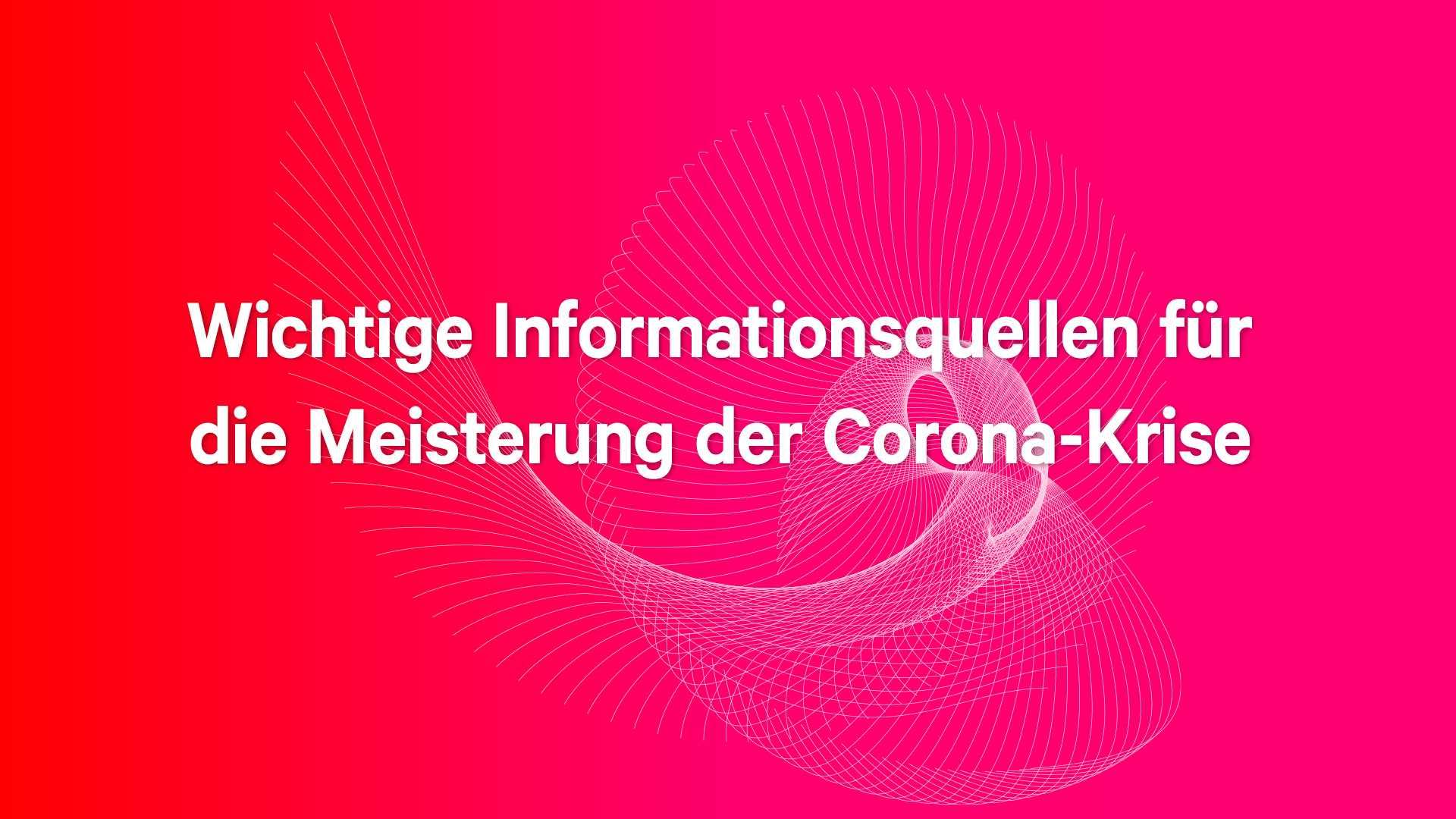 Wichtige Informationsquellen zu Corona