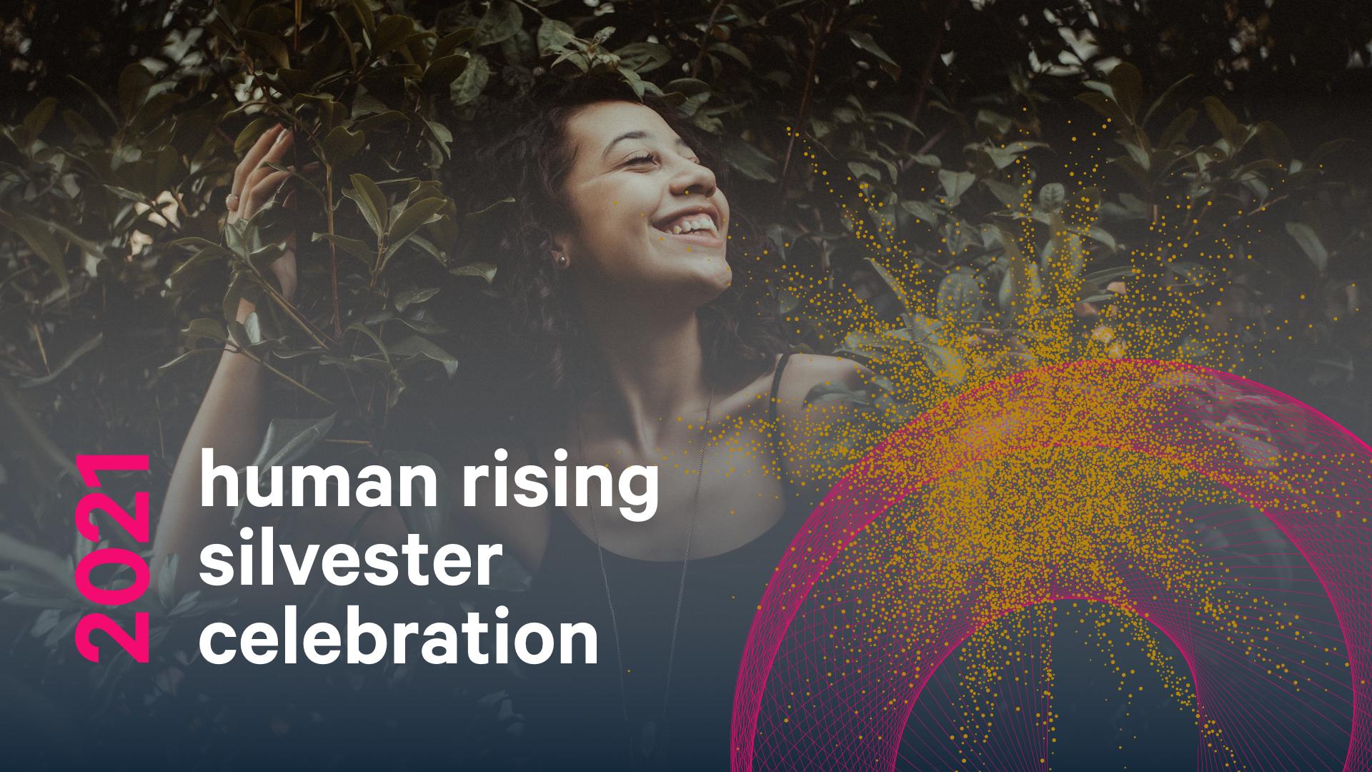 human rising silvester celebration 2021