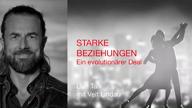 live-talk-mit-veit-lindau-starke-beziehungen-ein-evolutionaerer-deal-vorschau