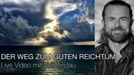 live-video-der-weg-zum-guten-reichtum-vorschau