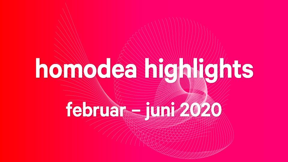 homodea highlights februar – juni 2020