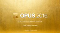 opus-2016-den-kampf-beenden-vorschau