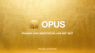 opus-live-video-mit-veit-vom-04-06-2018-vorschau