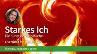 starkes-ich-die-kunst-der-selbstliebe-16-03-2018-vorschau